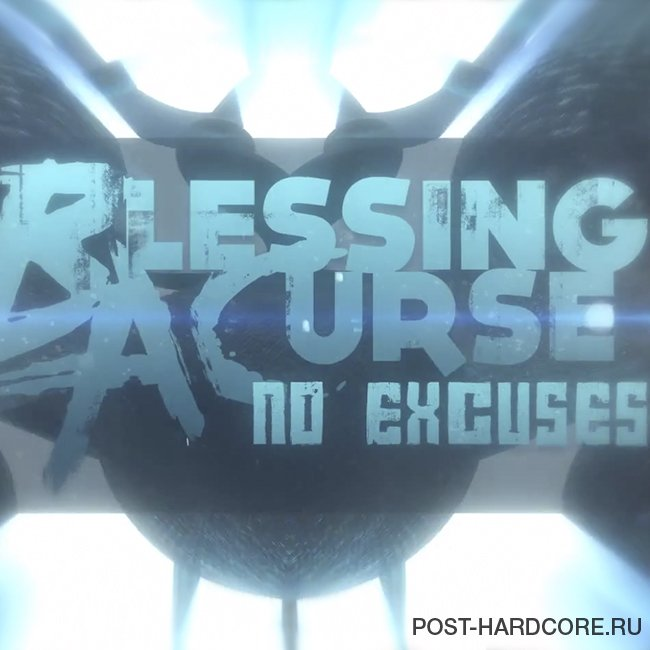 Blessing A Curse - No Excuses [single] (2014)