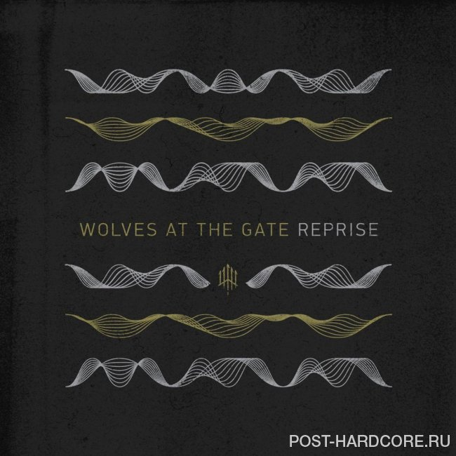 Wolves At The Gate - Reprise (2015)